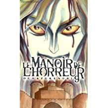 MANOIR DE L'HORREUR T09 (LE)