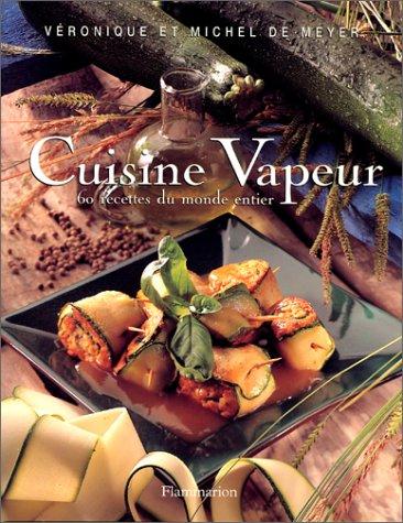 Cuisine Vapeur 60 Recettes Du Monde Entier Pratique A