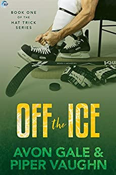 Off the Ice (Hat Trick Book 1) by [Gale, Avon, Vaughn, Piper]
