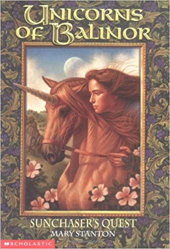 Sunchaser's Quest (Unicorns of Balinor): Stanton, Mary ...