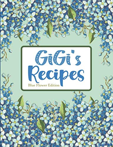 GiGi's Recipes Blue Flower Edition by Pickled Pepper Press