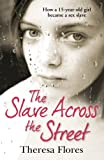 The Slave Across the Street by Theresa Flores front cover