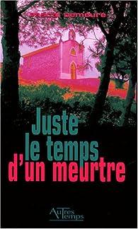 Juste le temps d'un meurtre par Pascal Demeure