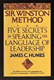 The Sir Winston Method: The Five Secrets of Speaking the Language of Leadership