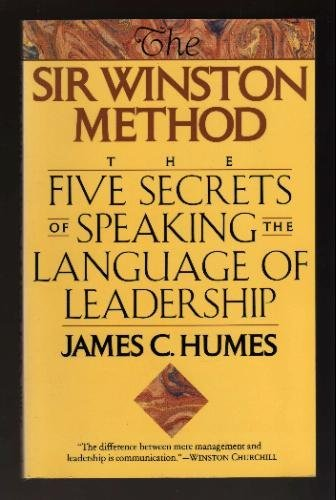 The Sir Winston Method: The Five Secrets of Speaking the Language of Leadership by Quill