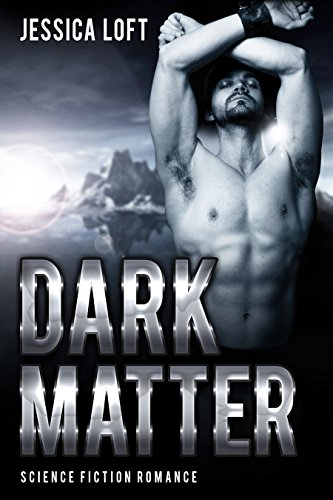 SCIENCE FICTION ROMANCE: Dark Matter