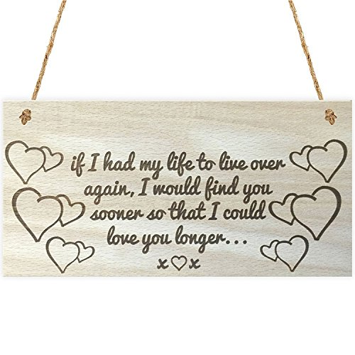 Meijiafei If I Had My Life to Live Over Again I Would Find You Sooner So That I Could Love You Longer Wooden Hanging Plaque -