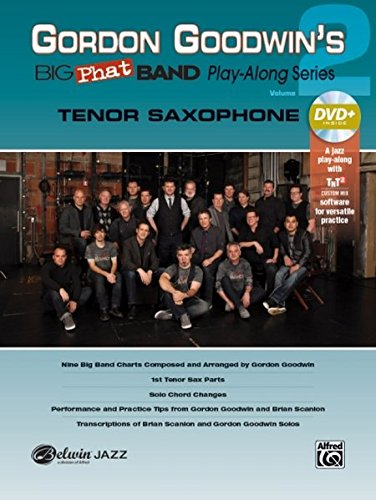 Gordon Goodwin's Big Phat Play Along, Vol 2: Tenor Saxophone, Book & DVD-ROM (Jazz Play-Along Series)