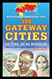 Praying through the 100 Gateway Cities of the 10/40 Window, YWAM Publishing, 1576585220
