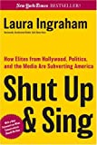 Shut up and Sing, Laura Ingraham, 0895260816