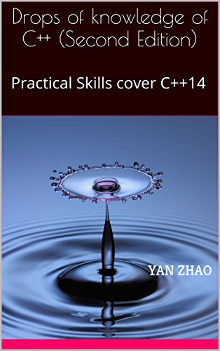 Drops of knowledge of C++ (Second Edition): Practical Skills cover C++14