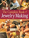 The Complete Book of Jewelry Making: A Full-Color Introduction To The Jeweler