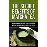 The Secret Benefits of Matcha Tea: Here's everything you need to know about this green machine