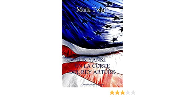 Un yanky en la corte del rey Arturo eBook: Mark Twain: Amazon.es: Tienda Kindle