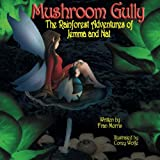 img - for Mushroom Gully: The Rainforest Adventures of Jemma and Nat (The Adventures of Jemma and Nat) (Volume 1) book / textbook / text book