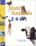 The State of the Animals, 2001, Andrew N. Rowan, Deborah J. Salem, 0965894231