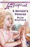 A Mother's Promise, Ruth Scofield, 0373873514