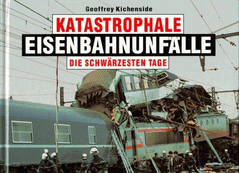 Katastrophale Eisenbahnunfälle