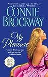 My Pleasure, Connie Brockway, 1416540903