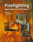 Firefighting: Basic Skills and Techniques