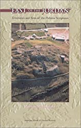 East of the Jordan: Territories and Sites of the Hebrew Scriptures (ASOR Books)