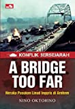 Konflik Bersejarah: A Bridge Too Far (Indonesian Edition)