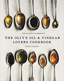 Buy The Olive Oil and Vinegar Loveras Cookbook: Updated and