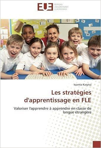 Les strat??gies d'apprentissage en FLE: Valoriser l'apprendre ?? apprendre en classe de langue ??trang??re by Ioanna Karytsa (2016-05-02)
