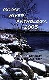 Goose River Anthology 2005, , 1597130184