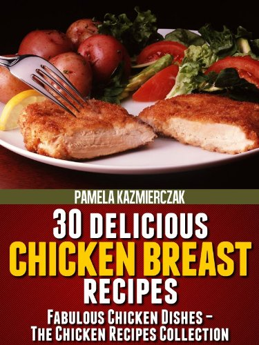 30 Delicious Chicken Breast Recipes Fabulous Chicken Dishes The