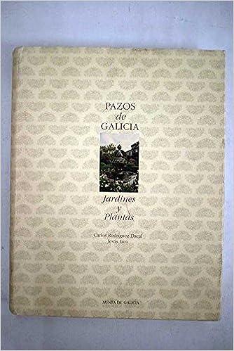 Pazos de Galicia : jardines y plantas: Amazon.es: Carlos ...