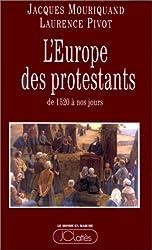 L'EUROPE DES PROTESTANTS. De 1520 à nos jours