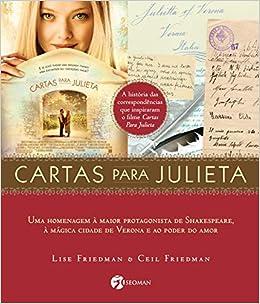 Cartas para Julieta: Uma Homenagem a Maior Protagonista de