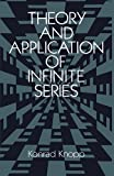 img - for Theory and Application of Infinite Series (Dover Books on Mathematics) book / textbook / text book