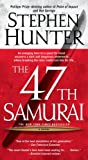 The 47th Samurai (Bob Lee Swagger Novels)