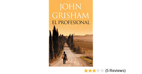 Amazon.com: El profesional (Spanish Edition) eBook: John Grisham: Kindle Store