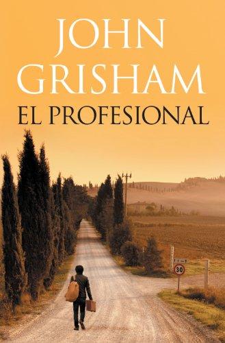 El profesional (Spanish Edition) by [Grisham, John]