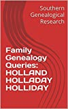 Family Genealogy Queries: HOLLAND HOLLADAY HOLLIDAY