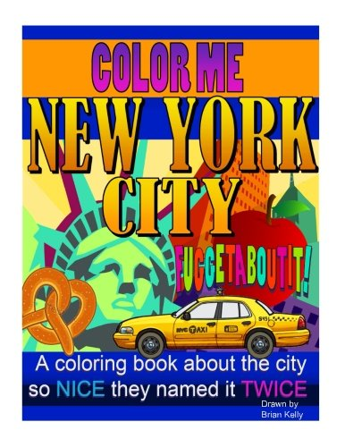 Color Me New York City: A coloring book for all ages about the Big Apple