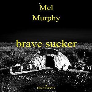 Brave Sucker Audiobook
