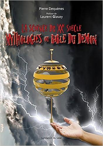 Amazon.fr - La science du XXe siècle : mythologies ou Bible du démon -  Laurent Glauzy - Livres