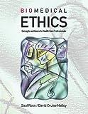 Biomedical Ethics, Saul Ross and David C. Malloy, 155077090X