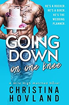 Going Down On One Knee (A Mile High Matched Novel Book 1) by [Hovland, Christina]