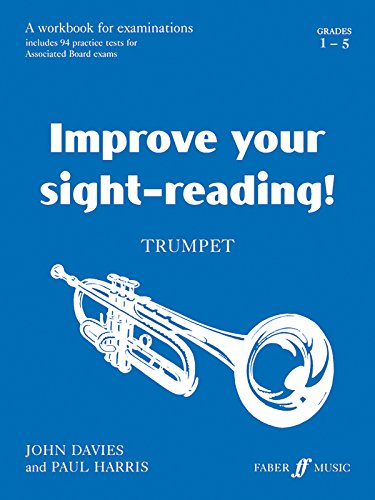 Improve Your Sight-reading! Trumpet, Grade 1-5: A Workbook for Examinations (Faber Edition: Improve Your Sight-Reading)