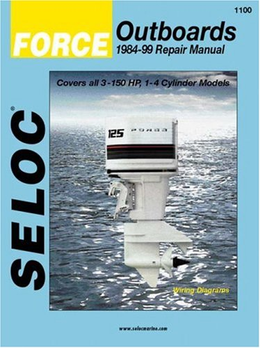Outboard Repair Manual (Force Outboards, All Engines, 1984-99 (Seloc Marine Tune-Up and Repair Manuals))