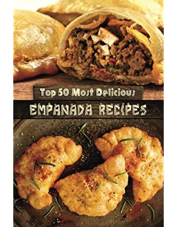 Top 50 Most Delicious Empanada Recipes (Recipe Top 50s) (Volume ...