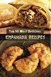 Secrets of colombian cooking expanded edition patricia mccausland top 50 most delicious empanada recipes recipe top 50s volume forumfinder Gallery