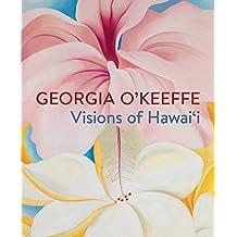 Georgia O'Keeffe: Visions of Hawai'i