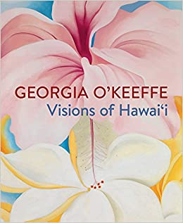 georgia okeeffe visions of hawaii