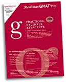 Fractions, Decimals, and Percents GMAT Preparation Guide, 2nd Edition, Manhattan GMAT Staff, 0979017513